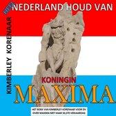Heel Nederland houd van Koningin Maxima