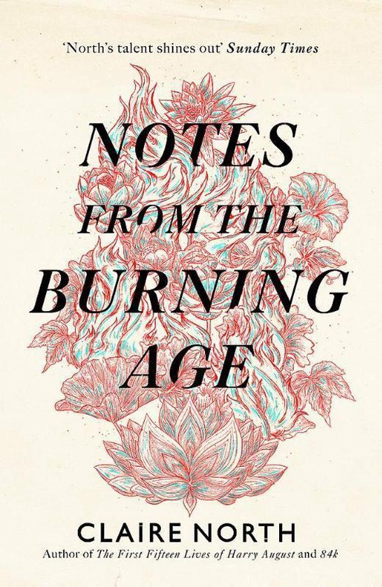 Boek cover Notes from the Burning Age van Claire North (Paperback)