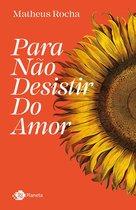 Boek cover Para não desistir do amor van Matheus Rocha