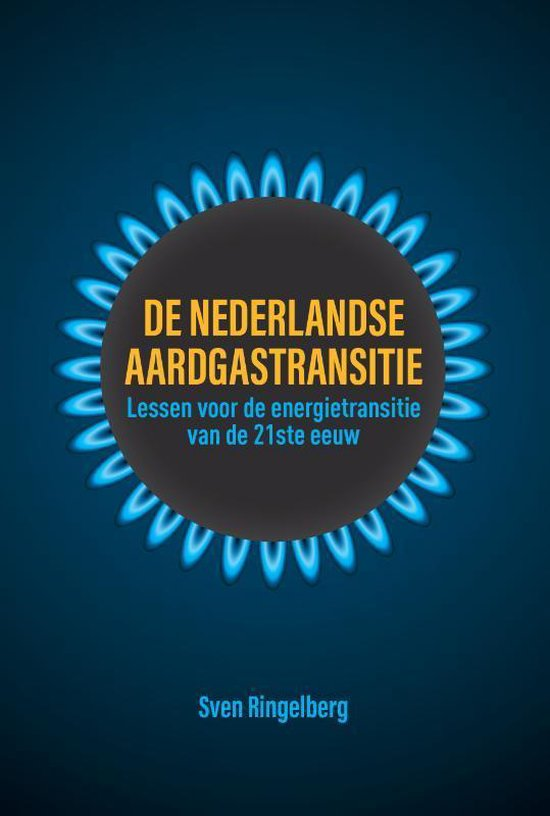 Boek cover De Nederlandse aardgastransitie van Sven Ringelberg (Paperback)