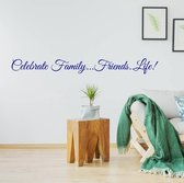Muursticker Celebrate Family...Friends..Life! -  Donkerblauw -  80 x 9 cm  - Muursticker4Sale