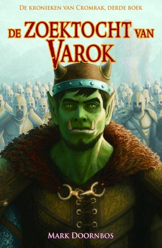 De kronieken van Cromrak 3 - De zoektocht van Varok - Mark Doornbos pdf epub