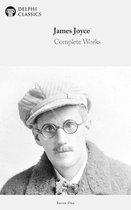 Complete Works of James Joyce (Delphi Classics)
