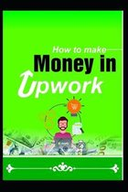 How to Make Money in Upwork