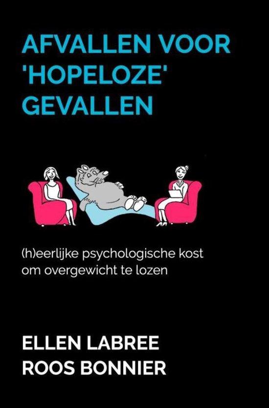 Afvallen voor 'hopeloze' gevallen - Ellen Labree & Roos Bonnier | Fthsonline.com
