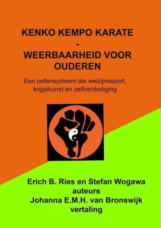 Kenko Kempo Karate - Weerbaarheid voor ouderen - Johanna E.M.H. van Bronswijk |
