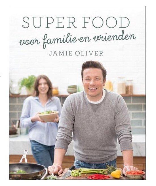 Jamie Oliver - Superfood voor familie en vrienden - Oliver, Jamie