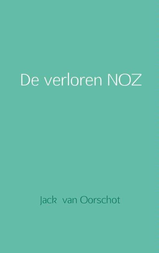 De verloren NOZ - Jack van Oorschot |