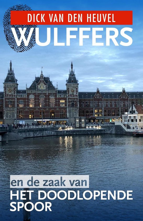 Wulffers - Wulffers en de zaak van het doodlopende spoor - Dick van den Heuvel |