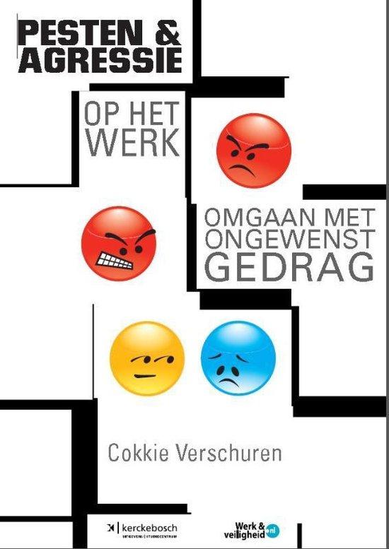 Pesten en agressie op het werk - Cokkie Verschuren |