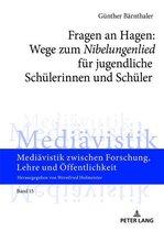 Fragen an Hagen: Wege zum 'Nibelungenlied' für jugendliche Schülerinnen und Schüler