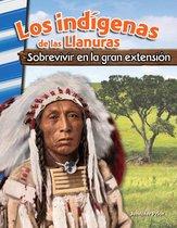 Los indígenas de las Llanuras: Sobrevivir en la gran extension