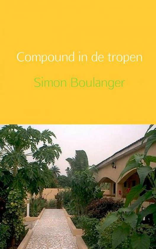 Compound in de tropen - Simon Boulanger pdf epub