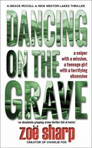Dancing On The Grave: CSI Grace McColl & Detective Nick Weston Lakes Trilogy Book 1