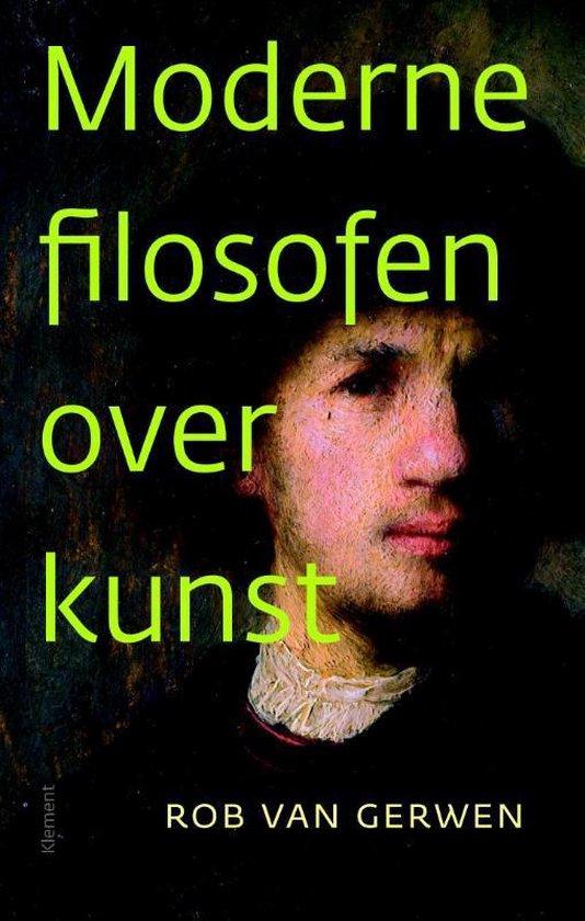 Moderne filosofen over kunst - Rob van Gerwen |