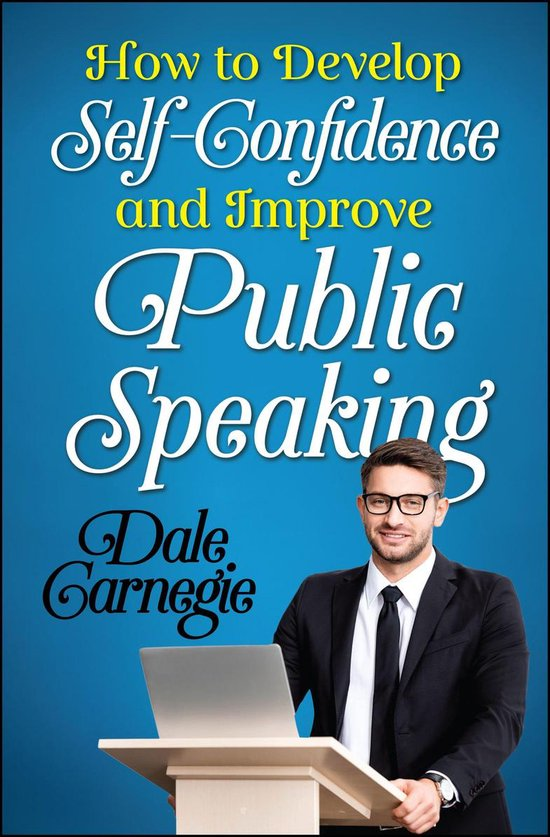 Boek cover How to Develop Self Confidence and Improve Public Speaking van Dale Carnegie (Onbekend)