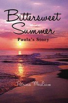 Bittersweet Summer: Paula's Story