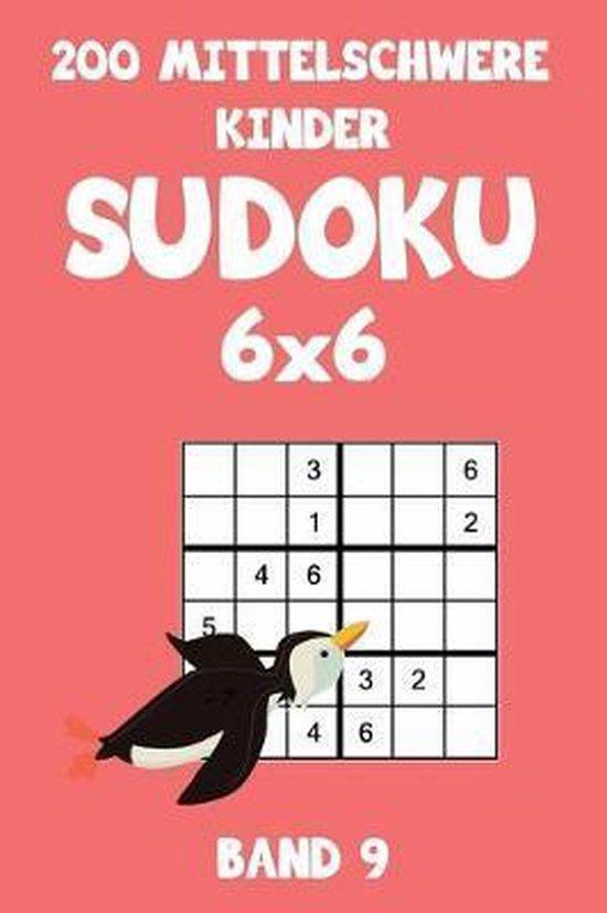 200 Mittelschwere Kinder Sudoku 6x6 Band 9: Sudoku Puzzle R�tselheft mit L�sung, 2 R�stel pro Seite