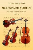 Music for String Quartet, 2 Violins, Viola, and Cello Volume 6