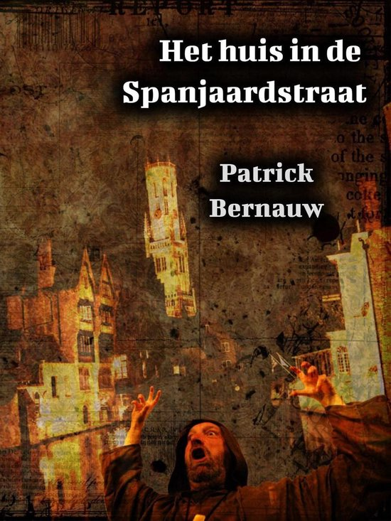 Boek cover Mysterieus België - Het huis in de Spanjaardstraat van Patrick Bernauw (Onbekend)