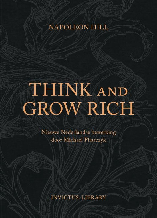 Boek cover Invictus Library - Think and Grow Rich (NL Editie) van N. Hill (Hardcover)