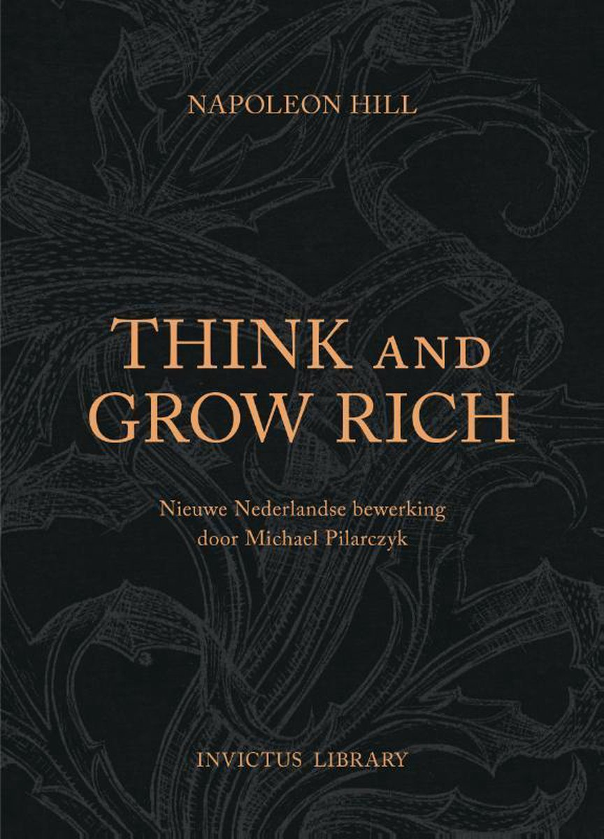 Invictus Library - Think and Grow Rich (NL Editie) - N. Hill
