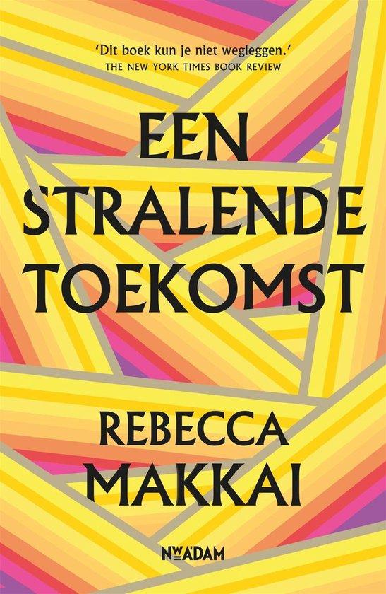 Boek cover Een stralende toekomst van Rebecca Makkai (Onbekend)