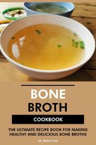Boek cover Bone Broth Cookbook: The Ultimate Recipe Book for Making Healthy and Delicious Bone Broths van Dr. Emma Tyler