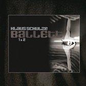 Schulze Klaus - Ballett 1 & 2