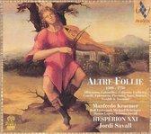 Hesperion Xxi Kraemer - Altre Follie 1500 - 1750