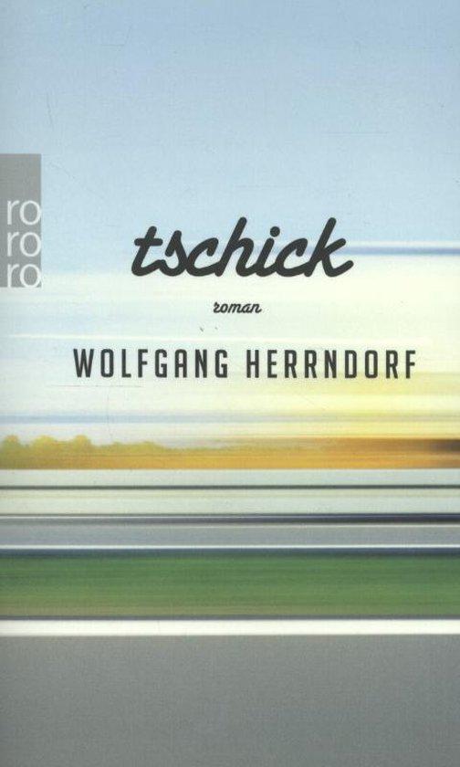 Boek cover Tschick van Wolfgang Herrndorf (Paperback)