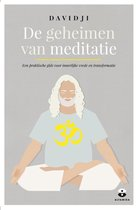 De geheimen van meditatie. Een praktische gids voor innerlijke vrede