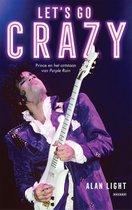 Let's go crazy. Prince en het ontstaan van Purple Rain