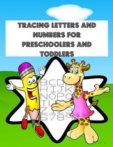 Tracing Letters and Numbers For Preschoolers And Toddlers: Over Than 160 Practice Pages, Trace Letters, Numbers, and More!
