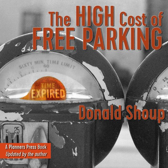 Boek cover The High Cost of Free Parking, Updated Edition van Donald Shoup (Onbekend)
