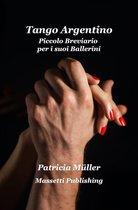 Tango Argentino: Piccolo Breviario per i suoi Ballerini