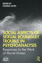 Social Aspects Of Sexual Boundary Trouble In Psychoanalysis