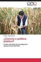 Ciencia O Politica Publica?