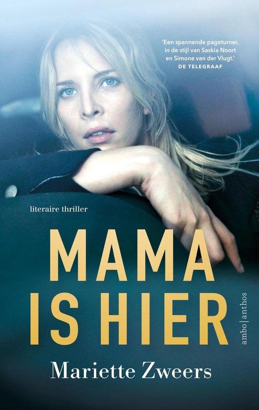 Mama is hier - Mariette Zweers |