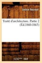 Traite d'architecture. Partie 2 (Ed.1860-1863)