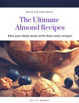The Ultimate Almond Recipes