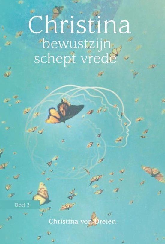 Boek cover Christina 3 -   Bewustzijn schept vrede van Christina Von Dreien (Paperback)