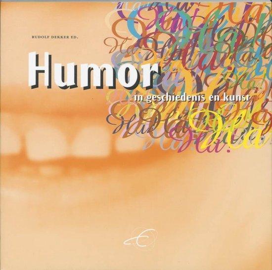 Publikaties van de Faculteit der Historische en Kunstwetenschappen XXV - Humor in geschiedenis en kunst - Dekker | Fthsonline.com