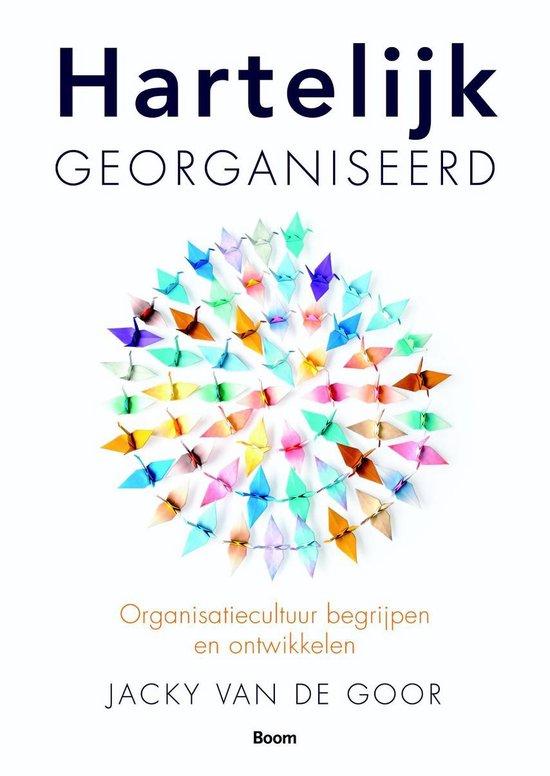 Cover van het boek 'Hartelijk georganiseerd' van J. van de Goor