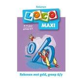 Maxi Loco - Rekenen met geld Groep 6 - 7