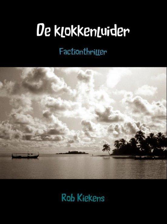 De klokkenluider - Rob Kiekens |