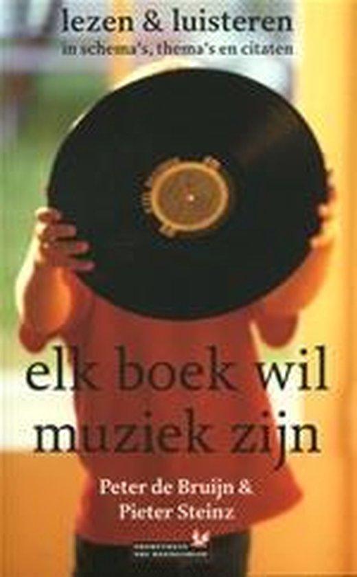 Elk Boek Wil Muziek Zijn - P.G. de Bruijn pdf epub