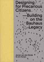 Designing For Precarious Citizens - Building On The Bauhaus Legacy