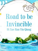 Road to be Invincible
