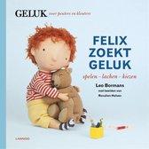 Geluk voor peuters en kleuters  -   Felix zoekt geluk: spelen - lachen - kiezen